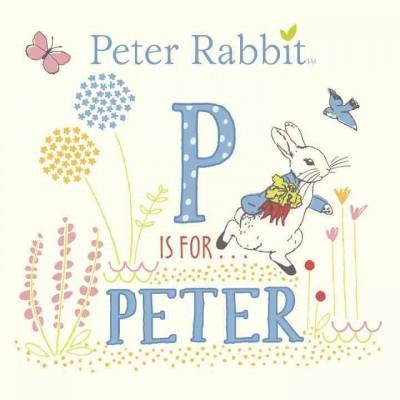 P Is for Peter ( Peter Rabbit)(Board)