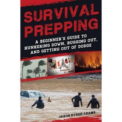 Survival Prepping - by  Jason Ryder Adams (Paperback)