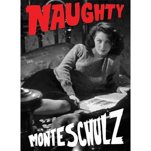 Naughty - by  Monte Schulz (Hardcover) - image 1 of 1