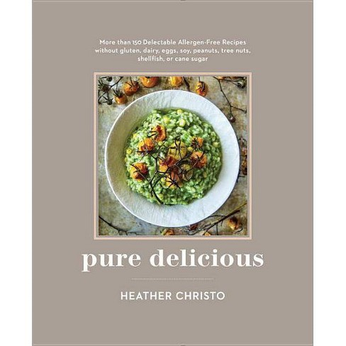 Pure Delicious - by  Heather Christo (Hardcover) - image 1 of 1