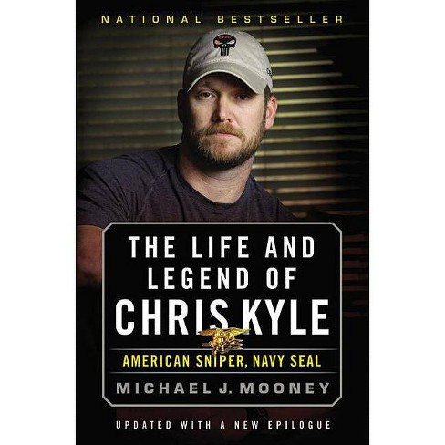 The Life and Legend of Chris Kyle: American Sniper, Navy Seal - by Michael  J Mooney (Paperback)