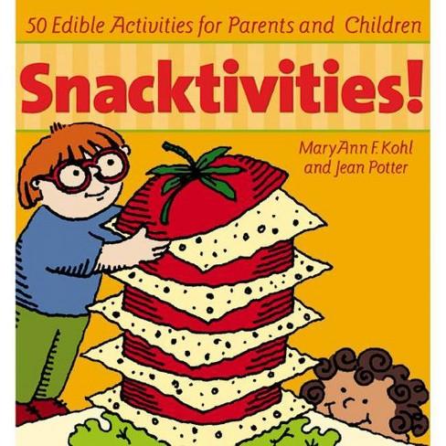 Snacktivities - by  Maryann Kohl (Paperback) - image 1 of 1