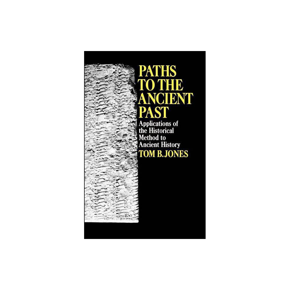 Paths To The Ancient Past By Tom B Jones Paperback