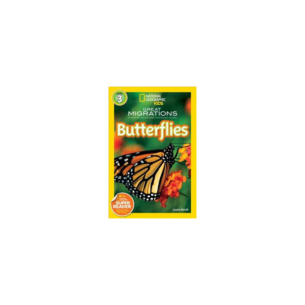 National Geographic Readers: Great Migrations Butterflies - (National Geographic Readers: Level 3)