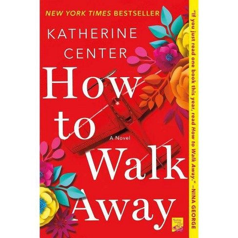 How to Walk Away -  Reprint by Katherine Center (Paperback) - image 1 of 1