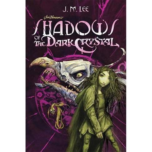 Shadows of the Dark Crystal #1 - (Jim Henson's the Dark Crystal) by  J M Lee (Hardcover) - image 1 of 1