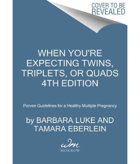 When You're Expecting Twins, Triplets, or Quads : Proven Guidelines for a Healthy Multiple Pregnancy - image 1 of 1