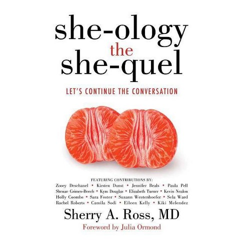 She-Ology, the She-Quel - by  Sherry A Ross MD (Hardcover) - image 1 of 1