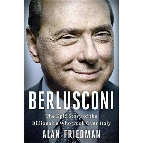 Berlusconi - by  Alan Friedman (Hardcover) - image 1 of 1
