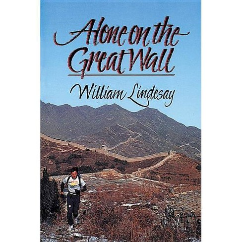 Alone on the Great Wall - by  William Lindesay (Paperback) - image 1 of 1