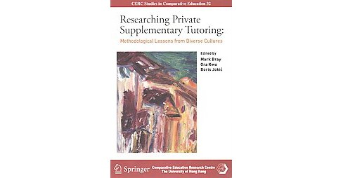 Researching Private Supplementary Tutoring : Methodological Lessons from Diverse Cultures (Revised) - image 1 of 1