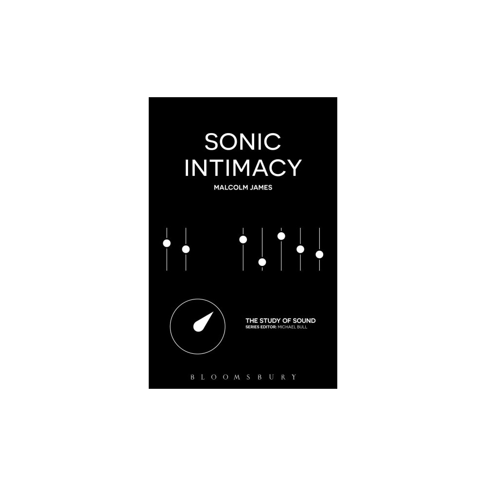 Sonic Intimacy (Hardcover) (Malcolm James)