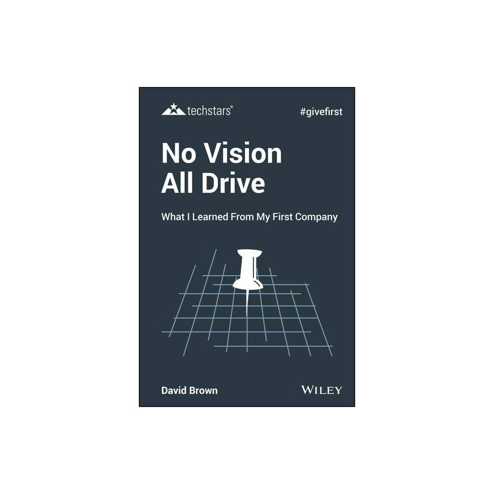 No Vision All Drive Techstars 3rd Edition By David Brown Hardcover