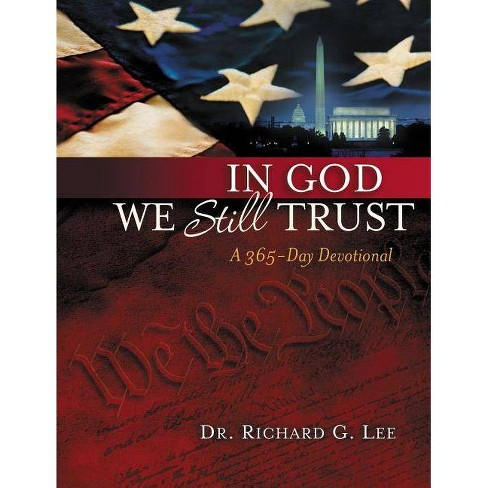 In God We Still Trust: A 365-Day Devotional - by  Richard Lee (Hardcover) - image 1 of 1