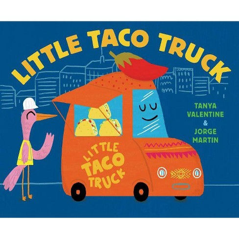 Little Taco Truck -  by Tanya Valentine (Hardcover) - image 1 of 1
