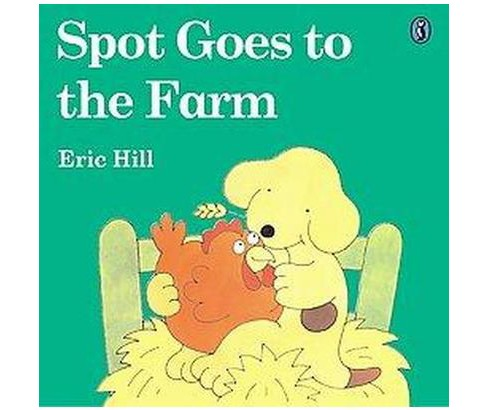 Spot Goes to the Farm (Reissue) (Paperback) (Eric Hill) - image 1 of 1