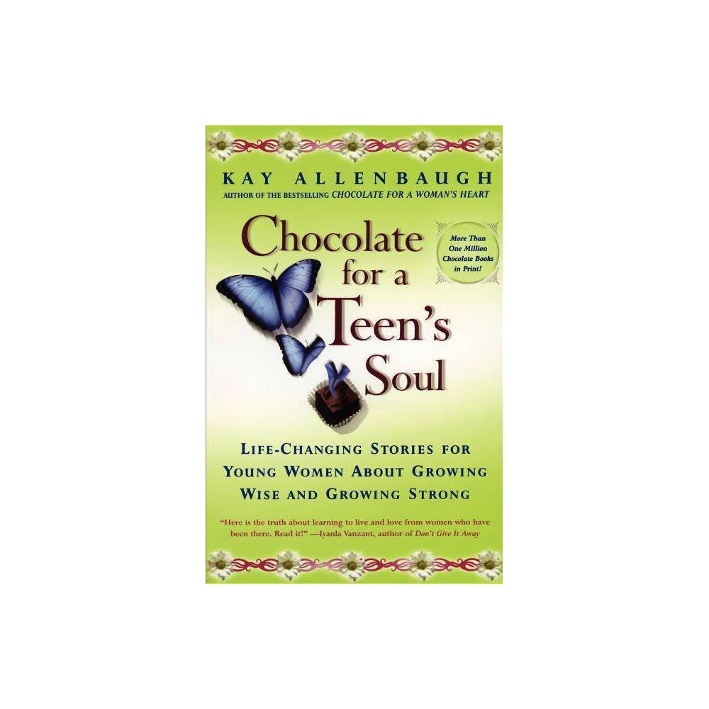 Chocolate For A Teens Soul Chocolate Forb By Kay Allenbaugh Paperback