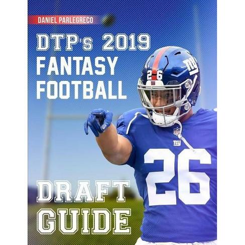 DTP's 2019 Fantasy Football Draft Guide - by Daniel Parlegreco (Paperback)