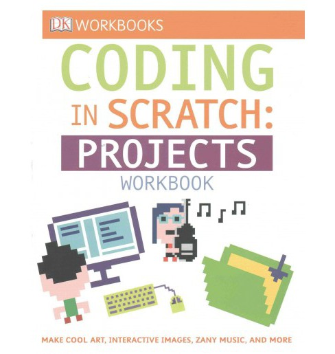 Coding in Scratch : Projects (Workbook) (Paperback) (Steve Setford & Jon Woodcock) - image 1 of 1