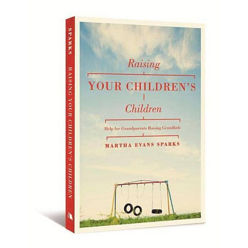 Raising Your Children's Children - by  Martha Evans Sparks (Paperback) - image 1 of 1