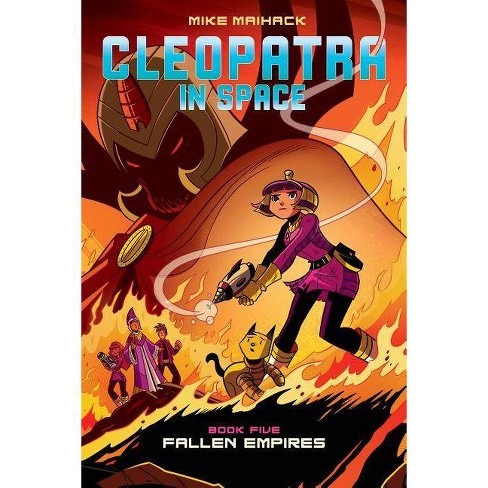 Fallen Empires - (Cleopatra in Space) by  Mike Maihack (Hardcover) - image 1 of 1