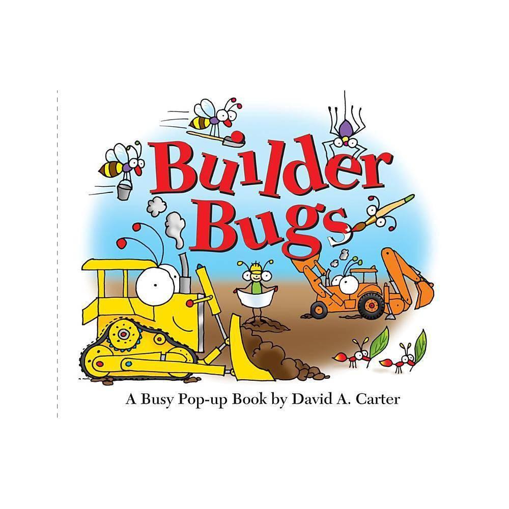 Builder Bugs David Carter S Bugs By David A Carter Hardcover