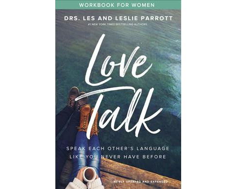 Love Talk Workbook for Women : Speak Each Other's Language Like You Never Have Before -  (Paperback) - image 1 of 1