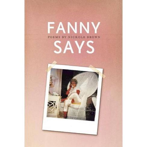 Fanny Says - by  Nickole Brown (Paperback) - image 1 of 1