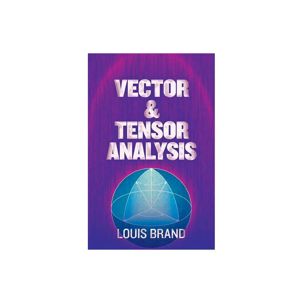 Vector And Tensor Analysis Dover Books On Mathematics By Louis Brand Paperback