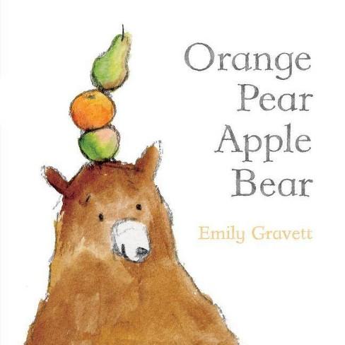 Orange Pear Apple Bear - (Classic Board Books) by  Emily Gravett (Board Book) - image 1 of 1