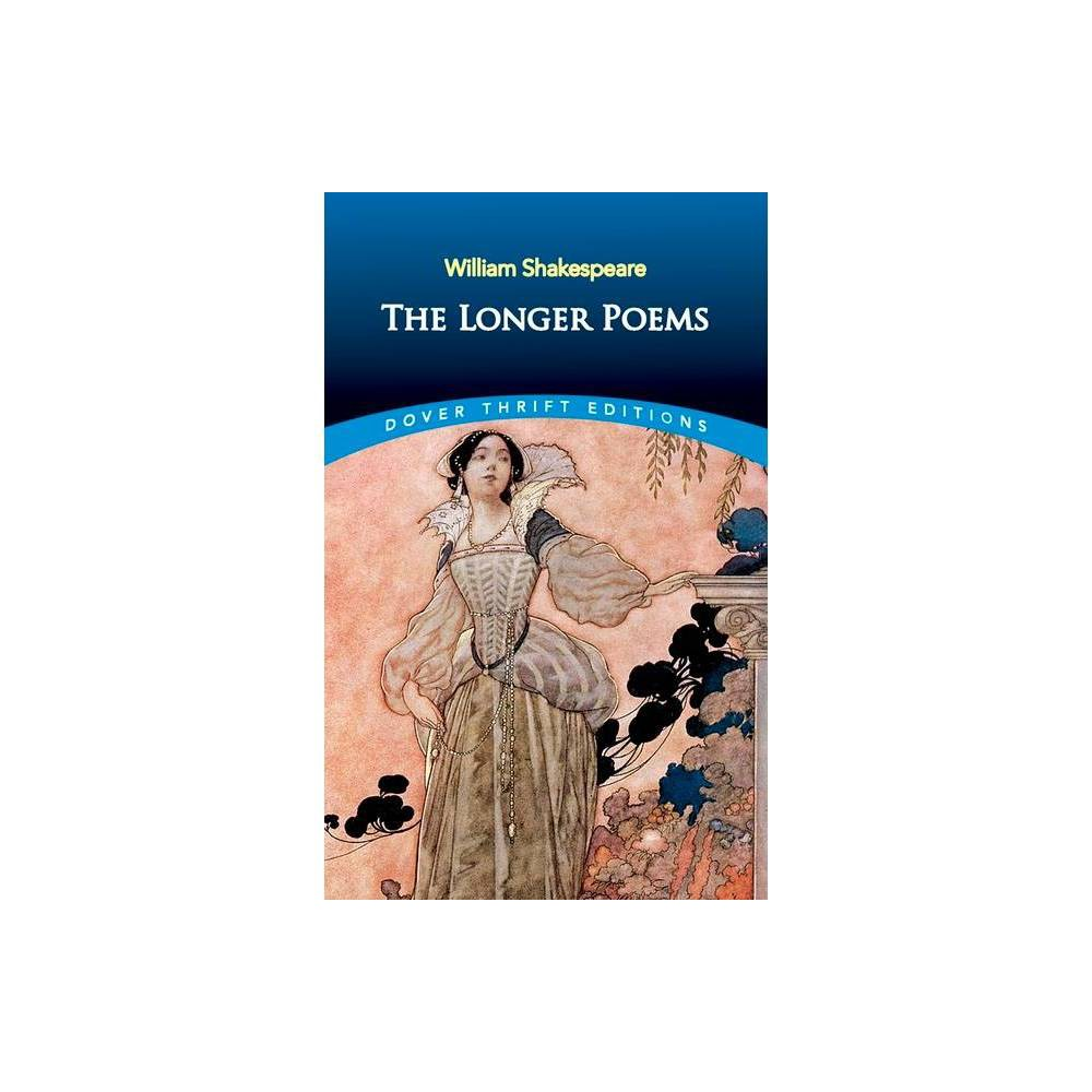The Longer Poems - (Dover Thrift Editions) by William Shakespeare (Paperback)