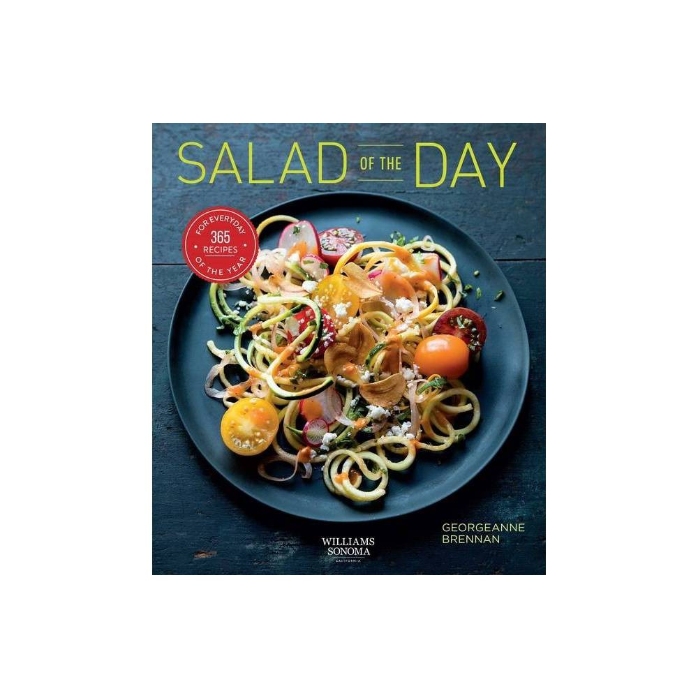 Salad Of The Day Healthy Eating Recipe A Day Housewarming Gift By Georgeanne Brennan Paperback