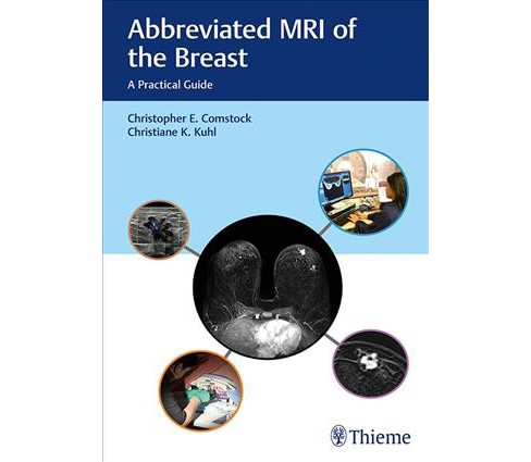 Abbreviated MRI of the Breast : A Practical Guide -  (Hardcover) - image 1 of 1