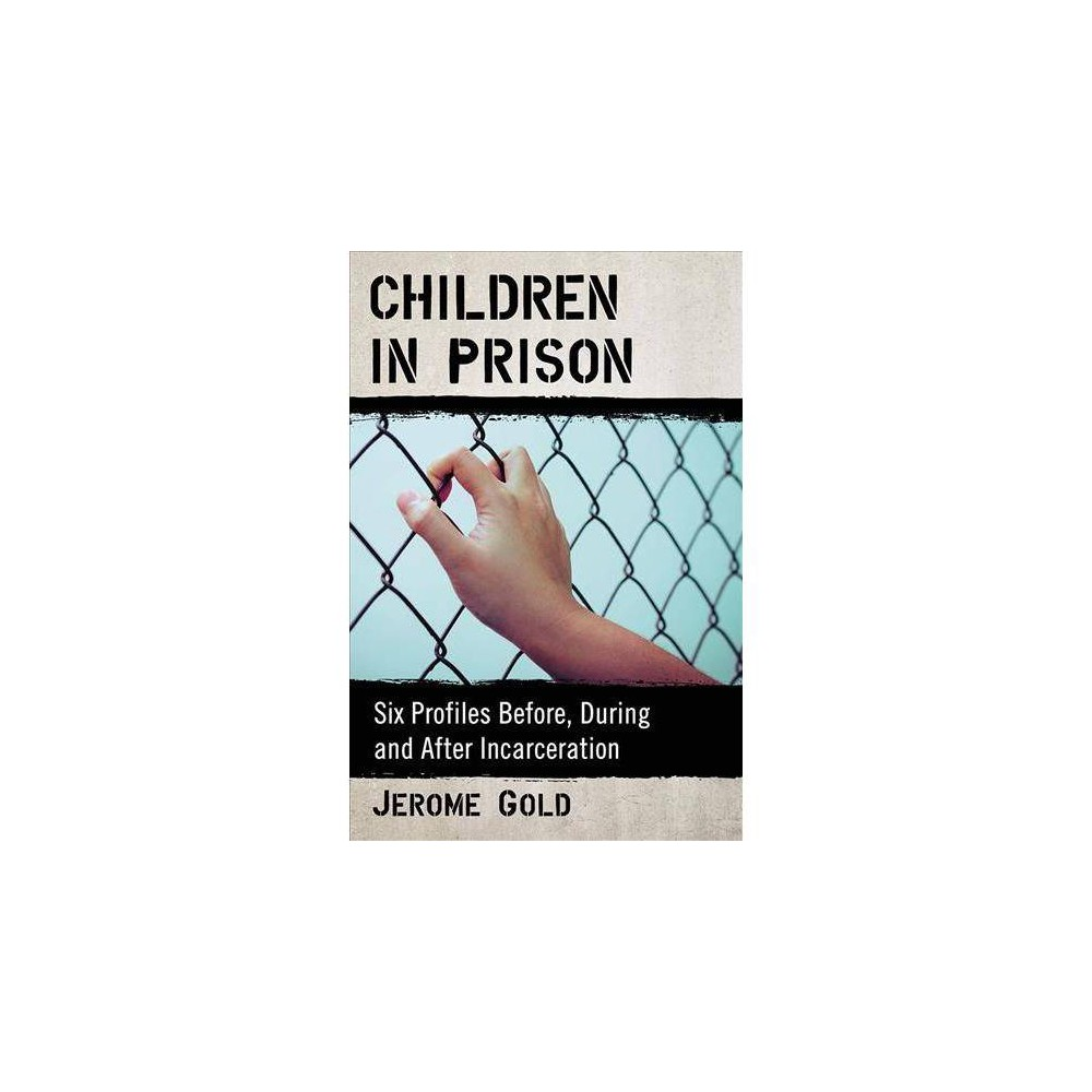Children in Prison - by Jerome Gold (Paperback)