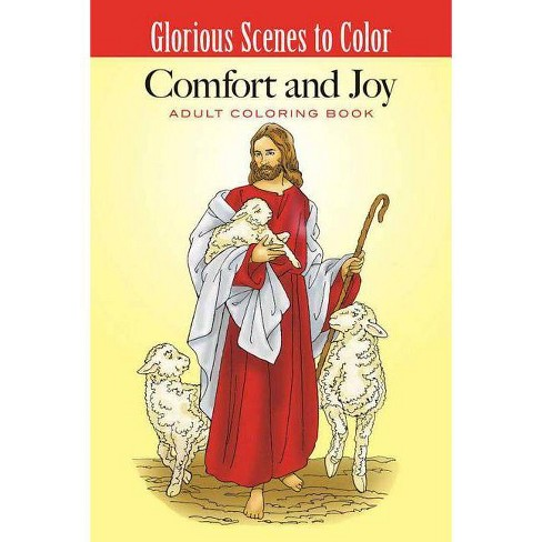 Glorious Scenes to Color: Comfort and Joy - (Inspirational Adult Coloring Books) by  Ted Menten - image 1 of 1