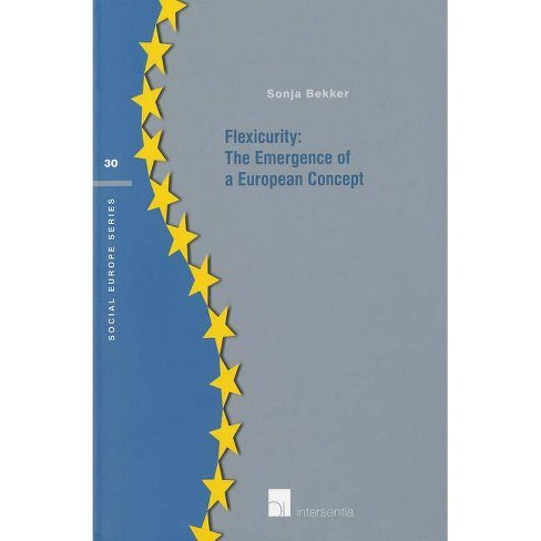 Flexicurity: The Emergence of a European Concept - (Social Europe) by  Sonja Bekker (Paperback) - image 1 of 1