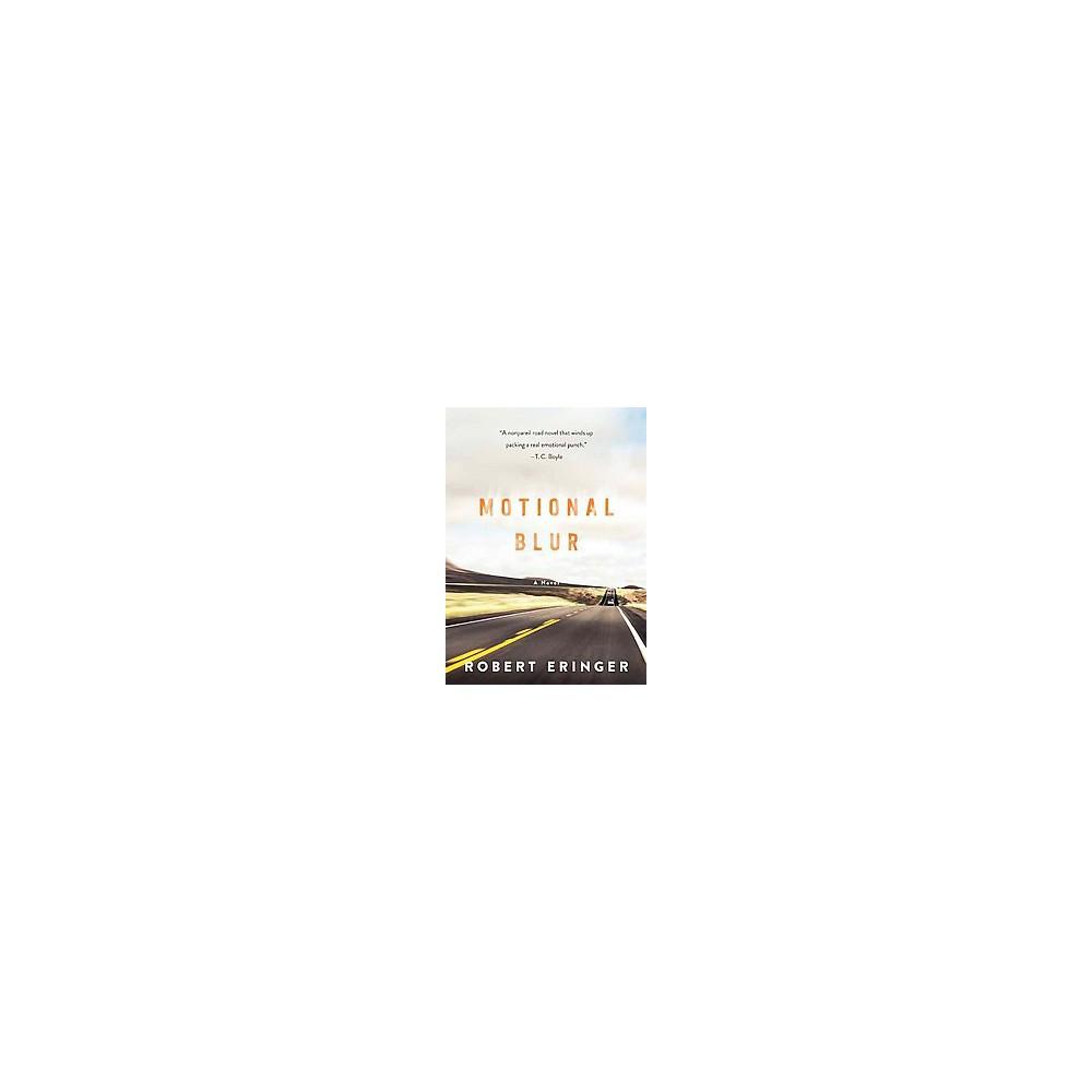 Motional Blur - by Robert Eringer (Hardcover)
