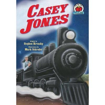 Casey Jones - (On My Own Folklore) by  Stephen Krensky (Paperback)