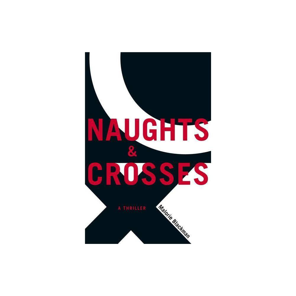 Naughts Crosses By Malorie Blackman Hardcover