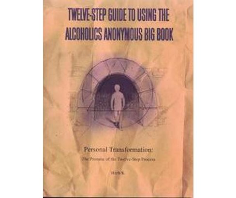 Twelve-step Guide To Using The Alcoholics Anonymous Big Book : Personal Transformation: The Promise Of - image 1 of 1