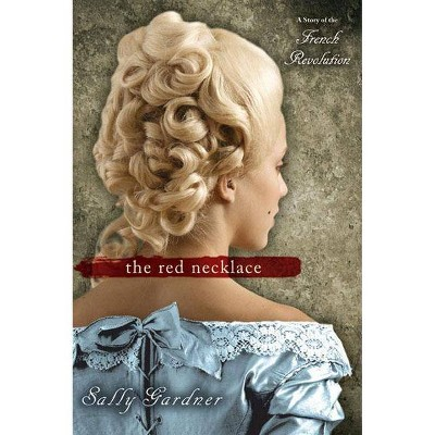 The Red Necklace - by  Sally Gardner (Paperback)
