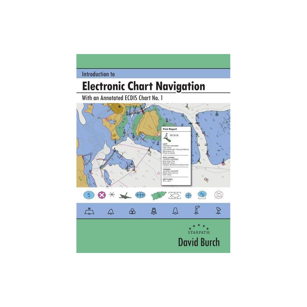 Introduction To Electronic Chart Navigation Annotated By David Burch Paperback
