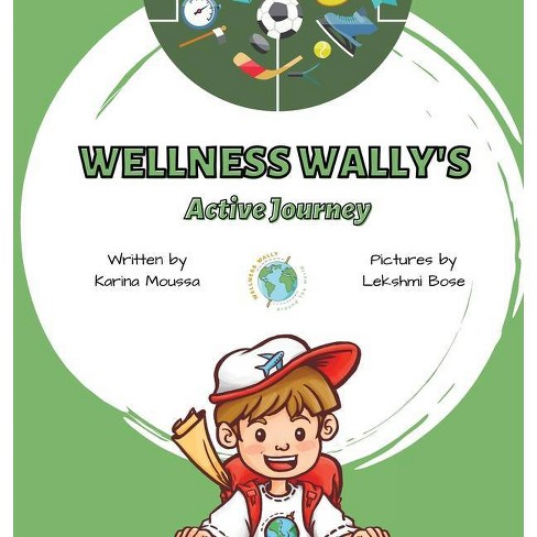 Wellness Wally's Active Journey - by  Karina Moussa (Hardcover) - image 1 of 1
