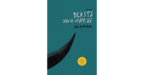 Beasts You'll Never See (Paperback) (Nate Liederbach) - image 1 of 1