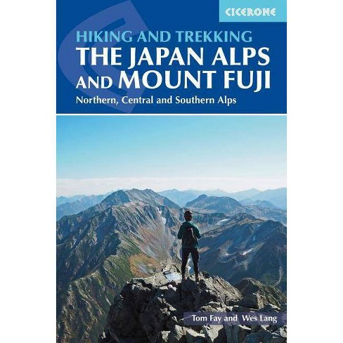 Hiking and Trekking in the Japan Alps and Mount Fuji - by  Tom Fay & Wes Lang (Paperback) - image 1 of 1