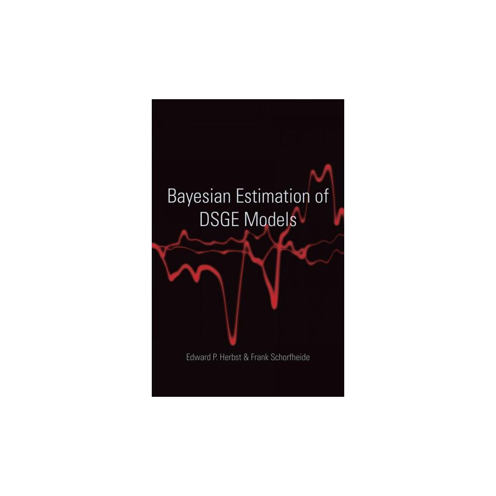 Bayesian Estimation of Dsge Models (Hardcover) (Edward P. Herbst & Frank Schorfheide)
