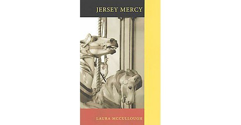 Jersey Mercy (Paperback) (Laura Mccullough) - image 1 of 1