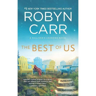 The Best of Us - (Sullivan's Crossing) by Robyn Carr (Paperback)