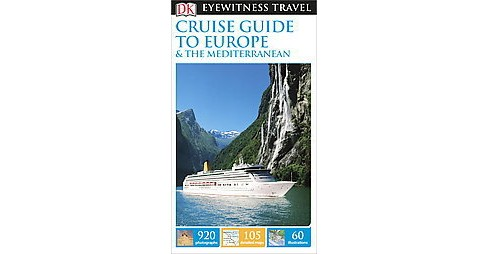 DK Eyewitness Travel Cruise Guide to Europe & The Mediterranean (Reprint / Revised) (Paperback) - image 1 of 1