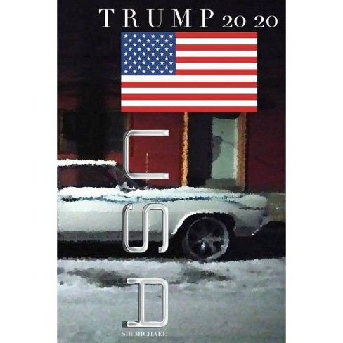 Trump classic car 2020 journal - by  Sir Michael Huhn Michael Huhn (Paperback) - image 1 of 1